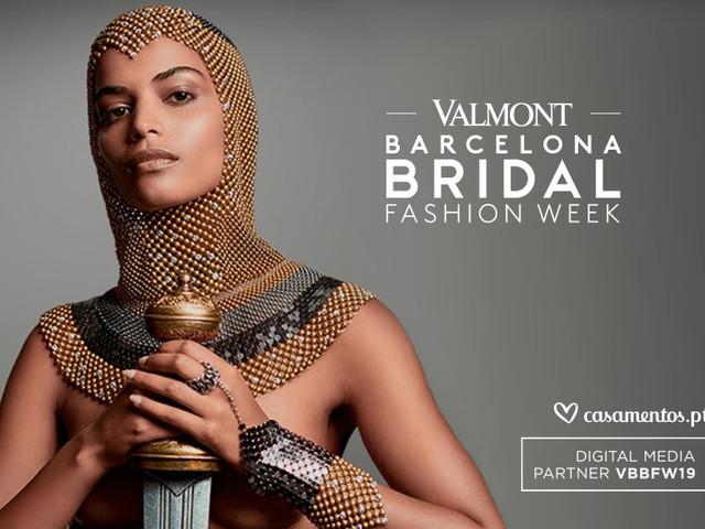 A Valmont Barcelona Bridal Fashion Week 2019 acaba de arrancar!