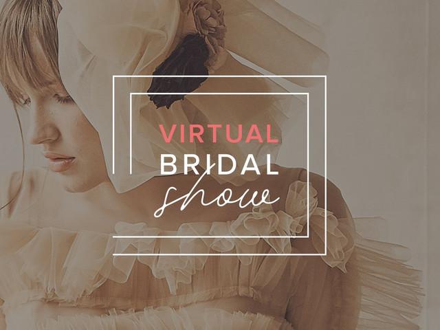 Toda a moda nupcial no Virtual Bridal Show 2020 | 2021