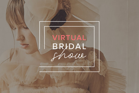 Toda a moda nupcial no Virtual Bridal Show 2020 | 2021