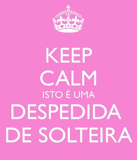 Keep calm e vou para a despedida de solteira!! - 1