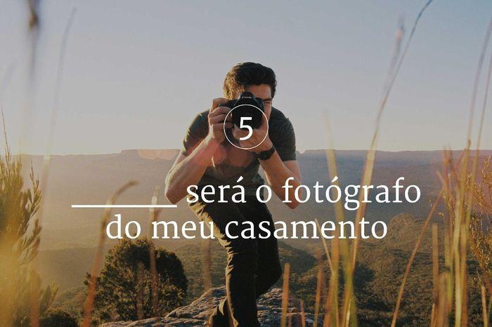 _________ será o fotógrafo do meu casamento 1